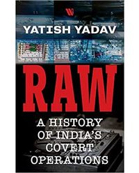 Raw: A History Of India'S Covert Operations