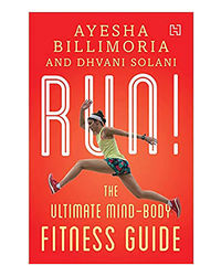 Run! : The Ultimate Mind- Body Fitness Guide