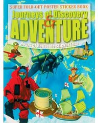 Journeys Of Discovery And Adventure: Super Fold Out Poster Sticker Book
