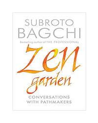 Zen Garden: Conversations With Pathmakers