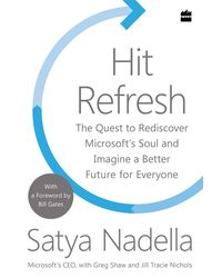 Hit Refresh: A Memoir By Microsoft