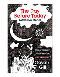 The Day Before Today: Lockdown Stories