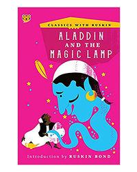 Aladdin And The Magic Lamp (Classics With Ruskin)
