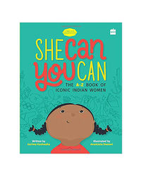 She Can You Can: The A- Z Book Of Iconic Indian Women