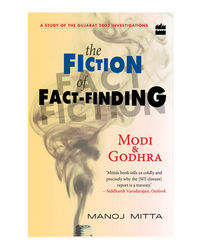 The Fiction Of Fact- Finding: Modi & Godhra