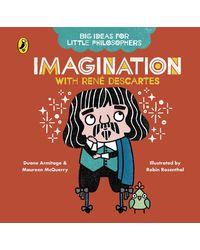 Big Ideas for Little Philosophers: Imagination with Descartes