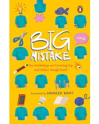 Big Mistake: An Anthology on Growing Up and Other Tough Stuff