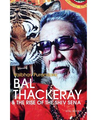 Bal Thackeray & The Rise Of The Shiv Sena