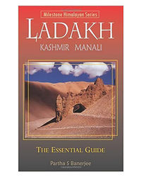 Ladakh: The Essential Guide: Including Kashmir & Manali
