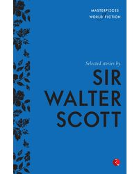 Selected Stories By Sir Walter Scott