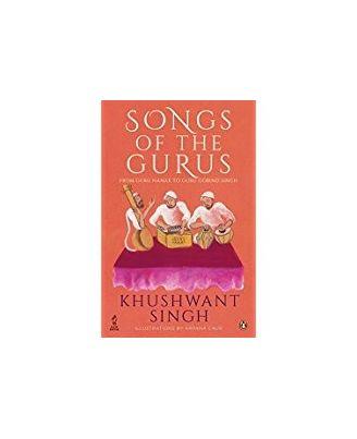 Songs Of The Gurus: From Guru Nanak To Guru Gobind Singh