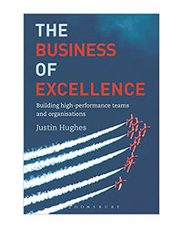 The Business Of Excellence: Building High- Performance Teams And Organizations