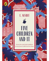 Five Children and It: Great British Classics