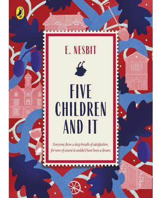 Five Children and It: Great British Classics