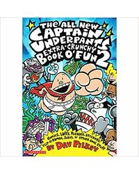 The All New Captain Underpants Extra Crunchy Book O' Fun 2