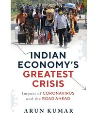 Indian Economy's Greatest Crisis: Impact of Coronavirus and the Road Ahead