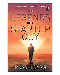 The Legend Of A Startup Guy