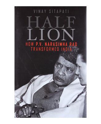 Half- Lion: How P. V Narasimha Rao Transformed India