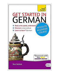 Get Started In German Absolute Beginner Course: Book And Audio Support (Teach Yourself)