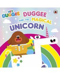 Hey Duggee: Duggee and the Magical Unicorn