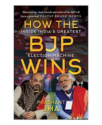 How The BJP Wins: Inside India