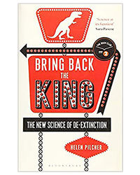 Bring Back The King: The New Science Of De- Extinction