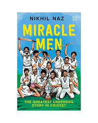 Miracle Men: The Greatest Underdog Story In Cricket
