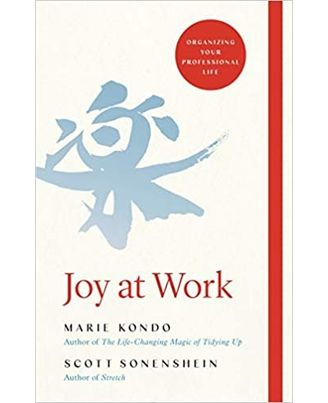 Joy at Work: The Life- Changing Magic of Organising Your Working Life
