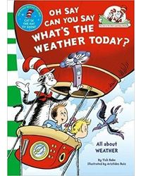 Oh Say Can You Say Whats The Weather Today?