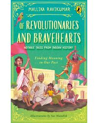 Of Revolutionaries And Bravehearts: Notable Tales From Indian History