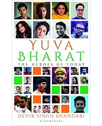 Yuva Bharat: The Heroes Of Today