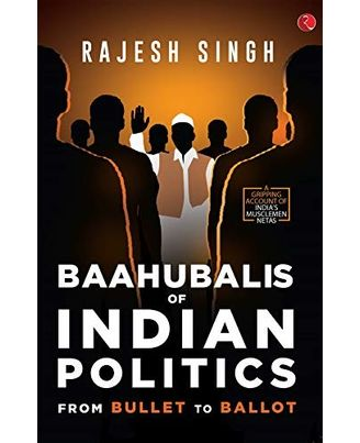 Bahubalis of Indian Politics (PB) 1st