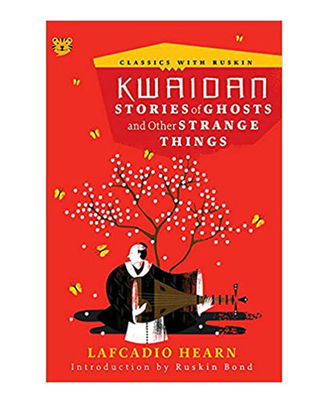 Kwaidan: Stories Of Ghosts And Other Strange Things (Classics With Ruskin)