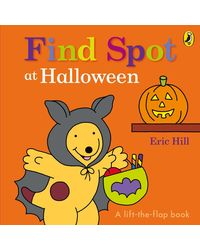 Find Spot at Halloween (A Lift- The- Flap Story)