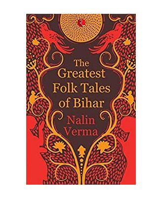 Greatest Folk Tales Of Bihar