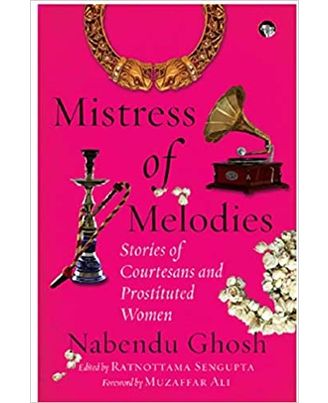 Mistress Of Melodies Stories Of Courtesans And Prostituted Women