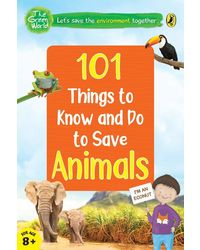 101 Things To Know And Do: Let's Save Animals