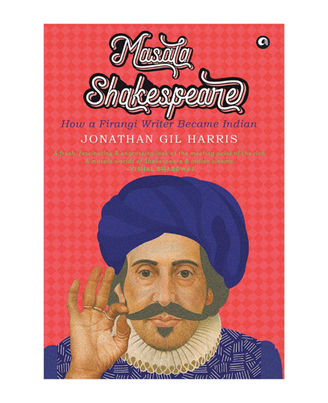 Masala Shakespeare: How A Firangi Writer Became Indian