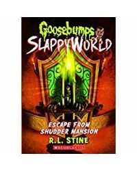 Goosebumps Slappyworld# 5: Escape From Shudder Mansion