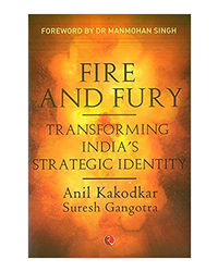 Fire And Fury: Transforming India