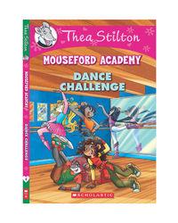 Thea Stilton's Mouseford Academy# 4: The Dance Challenge[ Paperback] [ Nov 09, 2014] Thea Stilton