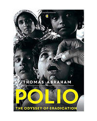 Polio: The Odyssey Of Eradication