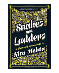 Snakes And Ladders: Glimpses Of Modern India