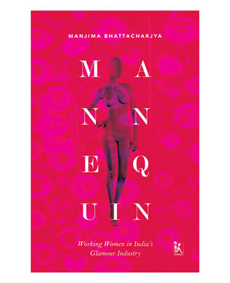 Mannequin: Working Women In India s Glamour Industry