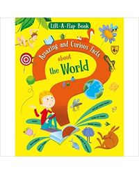 Lift A Flap Book Amazing And Curious Facts About The World