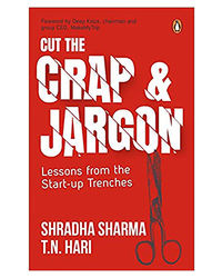 Cut The Crap And Jargon: Lessons From The Start- Up Trenches