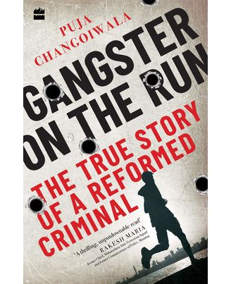 Gangster On The Run: The True Story Of A Reformed Criminal