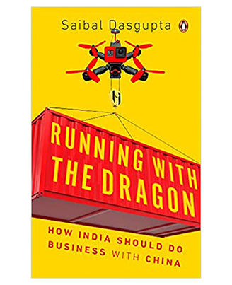 Running With The Dragon: How India Should Do Business With China