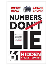 Numbers Do Lie: 61 Hidden Cricket Stories