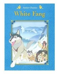Junior Classics White Fang